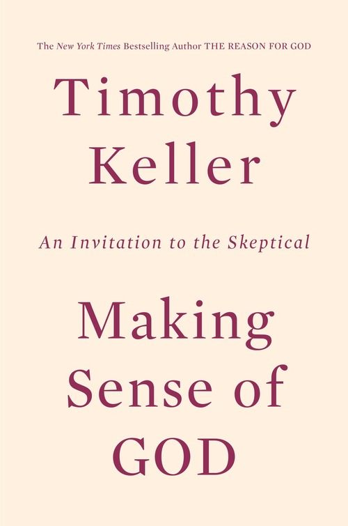 Making sense of God by TimothyKeller